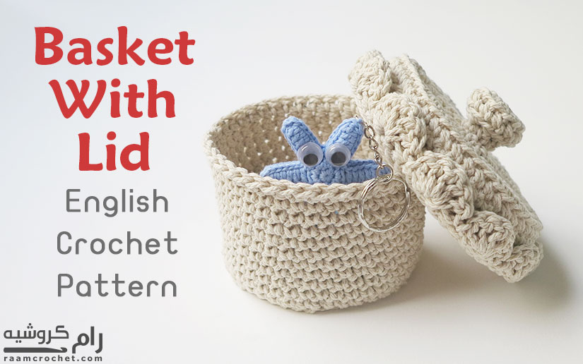 Crochet Basket With Lid Using Cotton Rope Raam Crochet